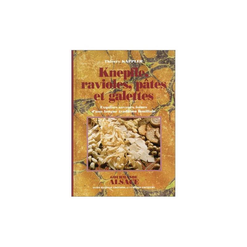 Knepfle, ravioles, pâtes et galettes