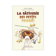 La Pâtisserie des Petits Toqués, livre de Thierry Kappler
