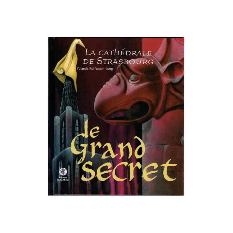La cahtédrale de Strasbourg - Le Grand Secret