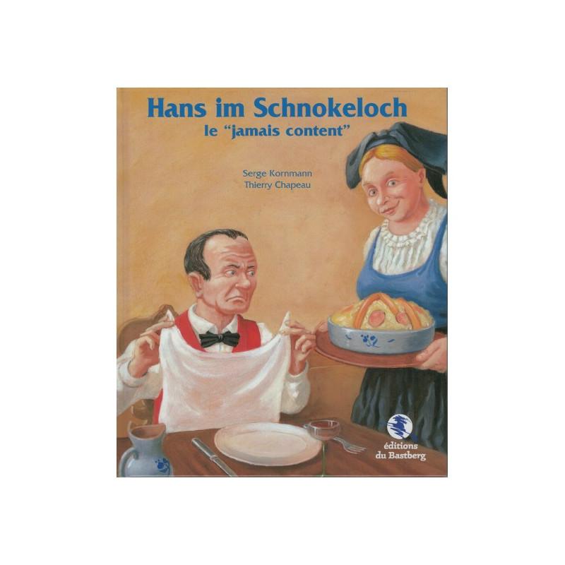 """Hans im Schnokeloch - Le """"jamais content"""""""