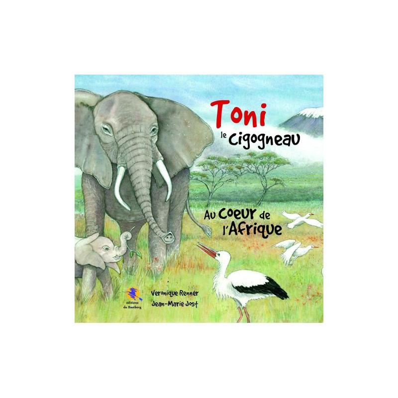 Toni le cigogneau - Au coeur de l'Afrique