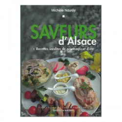 Saveurs d'Alsace - Recettes inédites de printemps et d'été