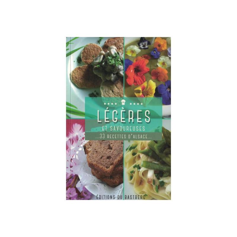 Légères et savoureuses... 33 recettes d'Alsace