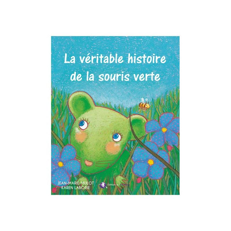 La véritable histoire de la souris verte