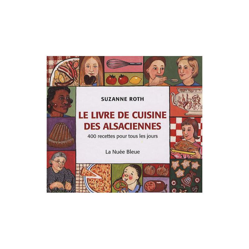 Le livre de cuisine des Alsaciennes : S'Kochbüech